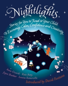 Nightlights : Stories for You to Read to Your Child - To Encourage Calm, Confidence and Creativity, Paperback