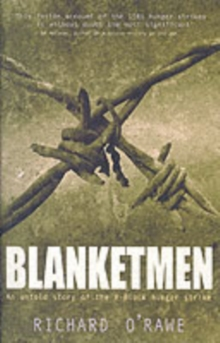 Blanketmen : An Untold Story of the H-block Hunger Strike, Paperback Book