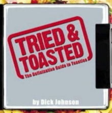 Tried and Toasted : The Definitive Guide to Toasties, Paperback Book