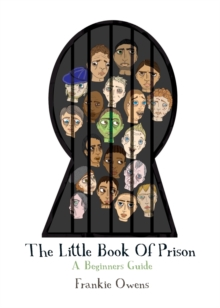 The Little Book of Prison : A Beginners Guide, Paperback Book