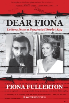 Dear Fiona : Letters from a Suspected Soviet Spy, Hardback