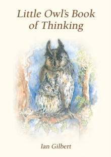 Little Owl's Book of Thinking : An Introduction to Thinking Skills, Paperback