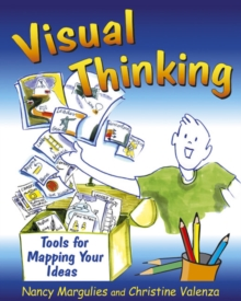 Visual Thinking : Tools for Mapping Your Ideas, Paperback Book
