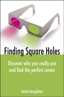 Finding Square Holes : Discover Who You Really Are and Find the Perfect Career, Paperback
