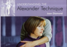 Understanding the Alexander Technique, Paperback Book