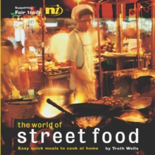 The World of Street Food : Easy Quick Meals to Cook at Home, Paperback