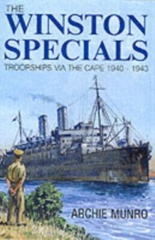 The Winston Specials : Troopships Via the Cape 1940-1943, Hardback Book