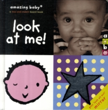 Look at Me! : Amazing Baby, Hardback