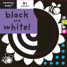 Black and White! : Amazing Baby, Board book