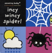Incy Wincy Spider : Amazing Baby, Board book