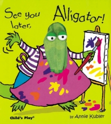 See You Later, Alligator!, Hardback