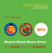 Beyond Baked Beans Green : Real Veggie Food for Students, Paperback