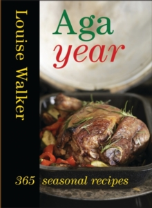 Aga Year : 365 Seasonal Recipes, Hardback