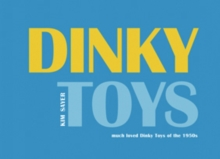 Dinky Toys : Much Loved Dinky Toys from the 1950s, Hardback