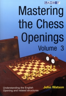 Mastering the Chess Openings : v. 3, Paperback