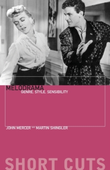 Melodrama : Genre, Style and Sensibility, Paperback Book