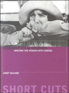 Feminist Film Studies : Writing the Woman into Cinema, Paperback
