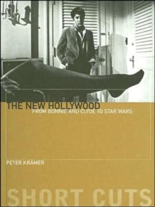 The New Hollywood : From Bonnie and Clyde to Star Wars, Paperback