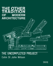 The Other Tradition of Modern Architecture : The Uncompleted Project, Paperback Book