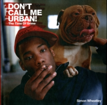 Don't Call Me Urban! : The Time of Grime, Hardback