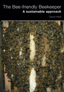 The Bee-friendly Beekeeper : A Sustainable Approach, Paperback