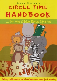 Circle Time Handbook for the Golden Rules Stories : Helping Children with Social and Emotional Aspects of Learning, Paperback