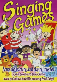Singing Games : Songs for Learning and Playing Together, Paperback