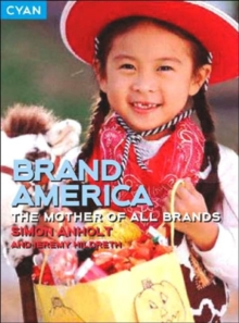 Brand America : The Mother of All Brands, Paperback