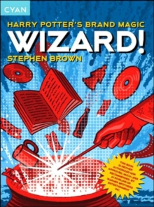 Wizard! : Harry Potter's Brand Magic, Paperback