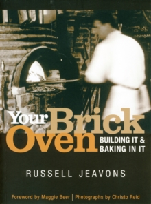 Your Brick Oven : Building it and Baking in it, Paperback
