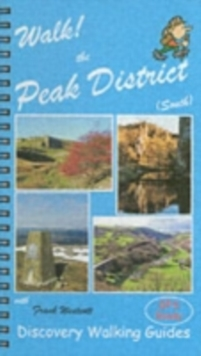 Walk! the Peak District (South) : South, Spiral bound