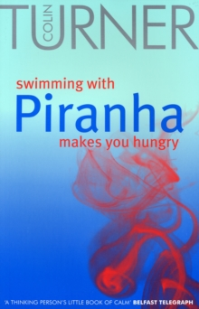 Swimming with Piranha Makes You Hungry, Paperback