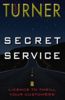 Secret Service : Licence to Thrill Your Customers, Paperback