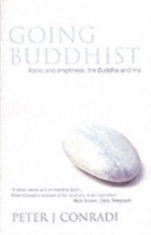 Going Buddhist : Panic and Emptiness, the Buddha and Me, Paperback