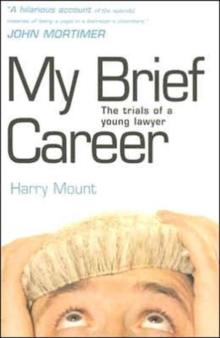 My Brief Career : The Trials of a Young Lawyer, Paperback Book