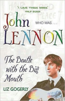 John Lennon : The Beatle with the Big Mouth, Paperback Book
