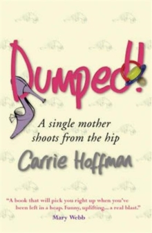 Dumped! : A Single Mother Shoots from the Hip, Paperback