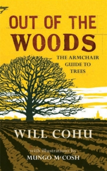 Out of the Woods : The Armchair Guide to Trees, Hardback