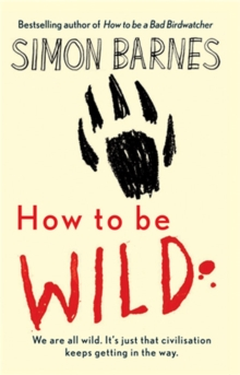 How to be Wild, Hardback Book