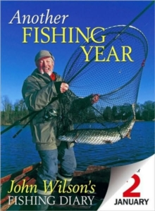 Another Fishing Year : John Wilson's Fishing Diary, Hardback Book
