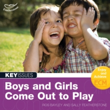 Boys and Girls Come Out to Play : Not Better or Worse, Just Different, Paperback