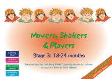 Movers, Shakers and Players : Stage 3: 18-24 Months, Spiral bound