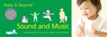 Sound and Music : Progression in Play for Babies and Children, Paperback