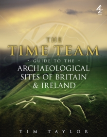 Time Team Guide to the Archaeological Sites of Britain & Ireland, Paperback