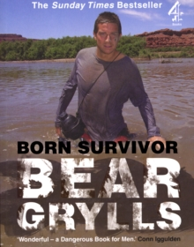 Born Survivor: Bear Grylls, Paperback Book