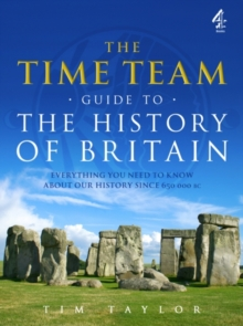 "The ""Time Team"" Guide to the History of Britain, Paperback"