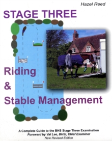 Riding and Stable Management - Stage 3 : A Complete Guide to the BHS Stage 3 Examination, Paperback
