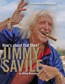 How's About That Then? - Jimmy Savile, Hardback