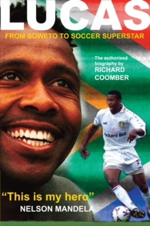 Lucas Radebe : From Soweto to Soccer Superstar, Hardback