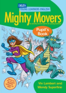 DYL English: Mighty Movers Pupil Book : An Activity-Based Course for Young Learners, Paperback